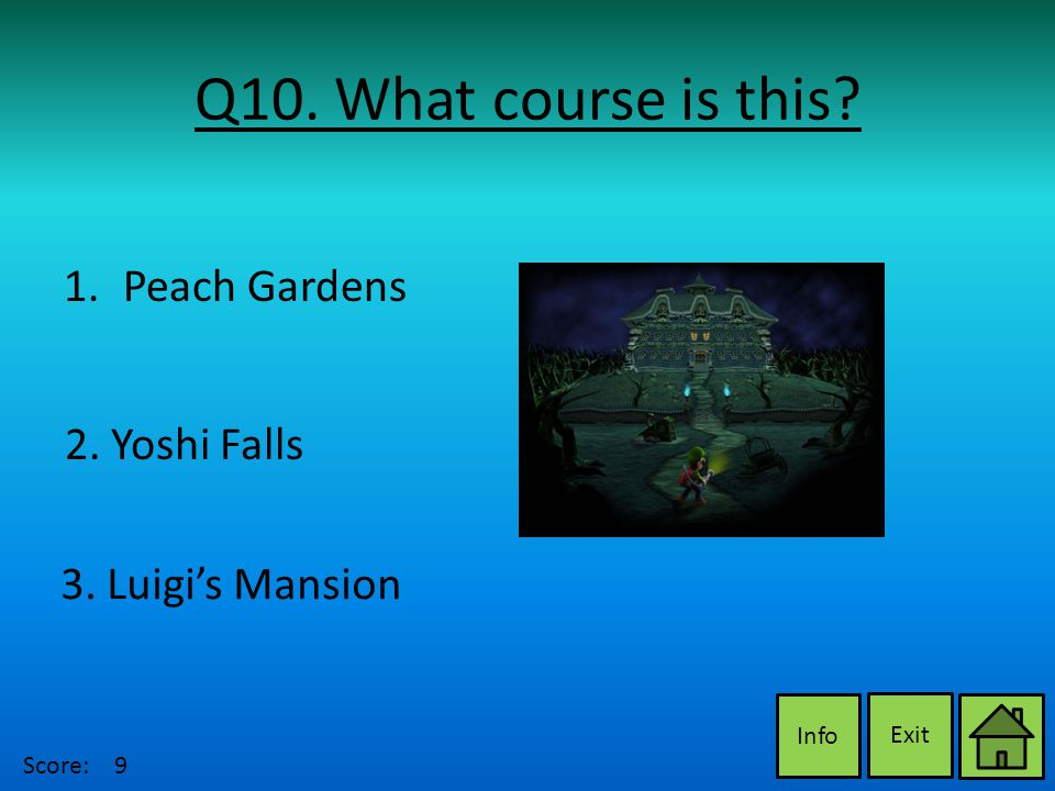 Q10. What course is this. Exit Info 2. Yoshi Falls 3.