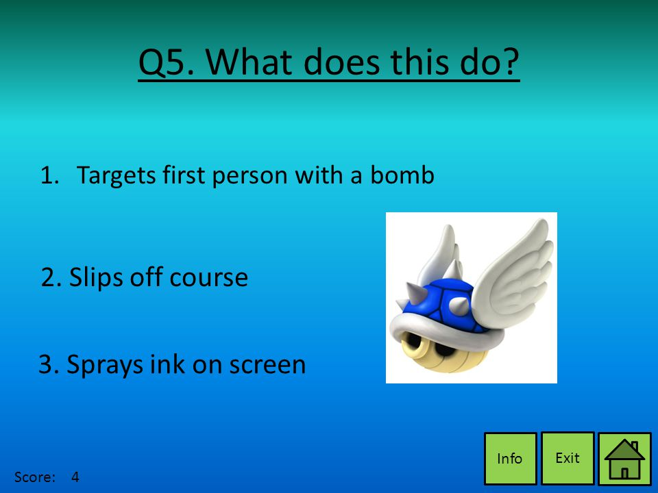 Q5. What does this do. Exit Info 2. Slips off course 3.