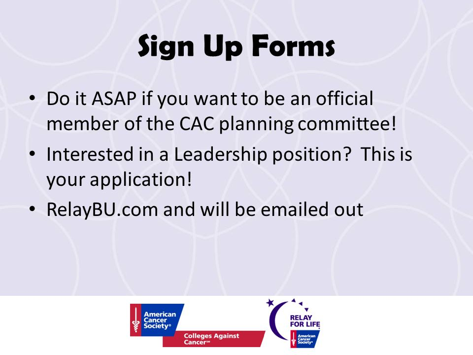 Sign Up Forms Do it ASAP if you want to be an official member of the CAC planning committee.