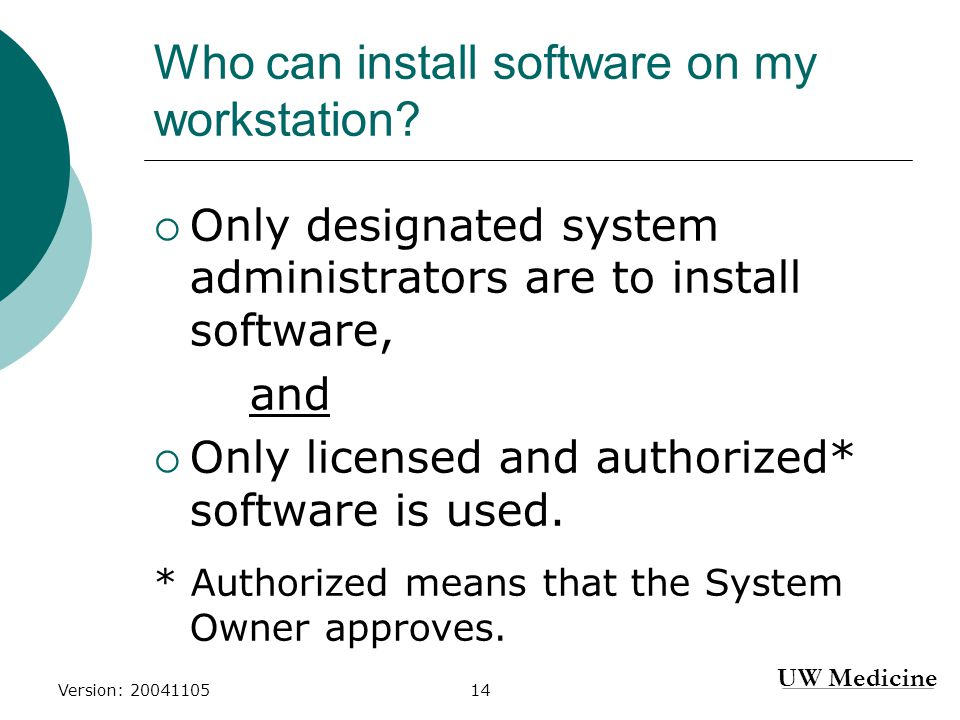 UW Medicine Version: 2004110514 Who can install software on my workstation.