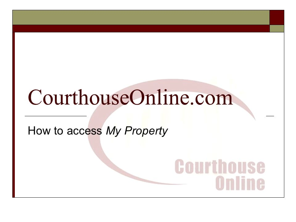 CourthouseOnline.com How to access My Property