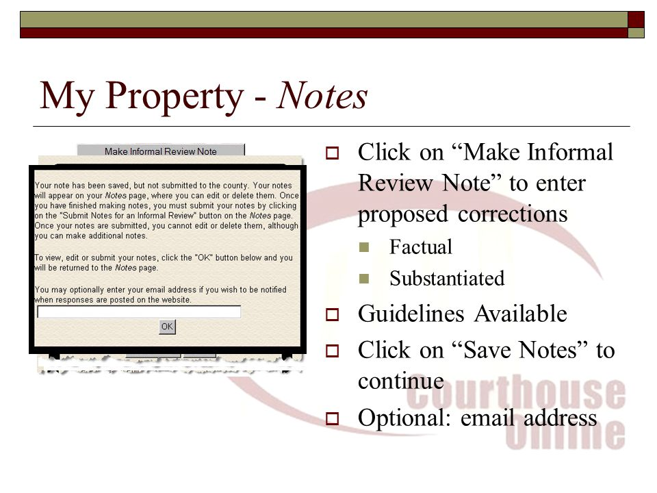 My Property - Notes  Click on Make Informal Review Note to enter proposed corrections Factual Substantiated  Guidelines Available  Click on Save Notes to continue  Optional:  address I do not have acres.