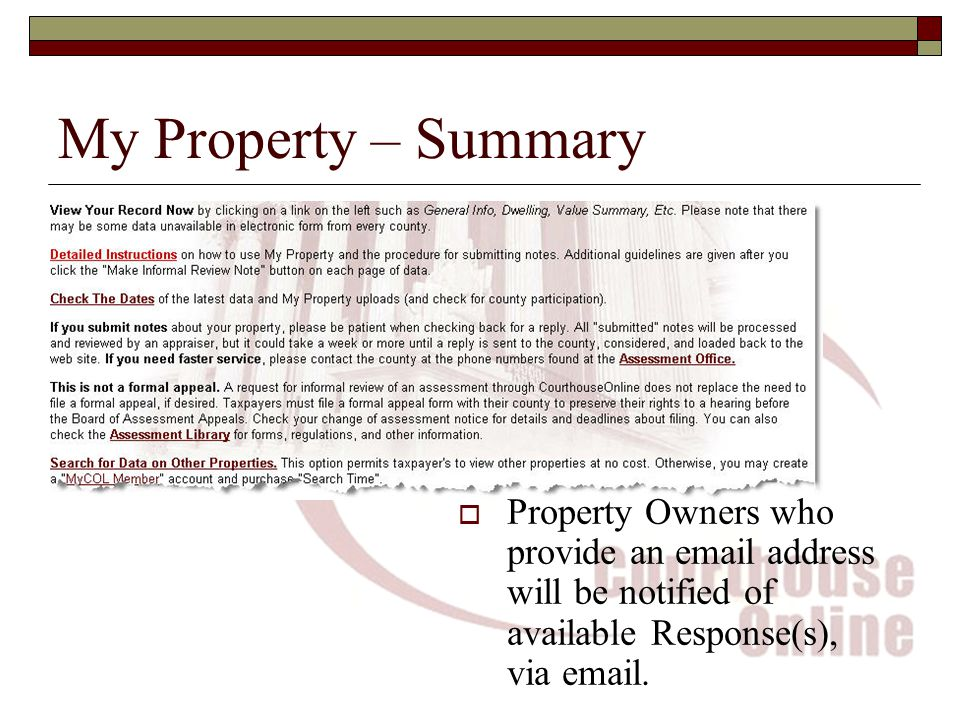 My Property – Summary  Property Owners who provide an  address will be notified of available Response(s), via  .