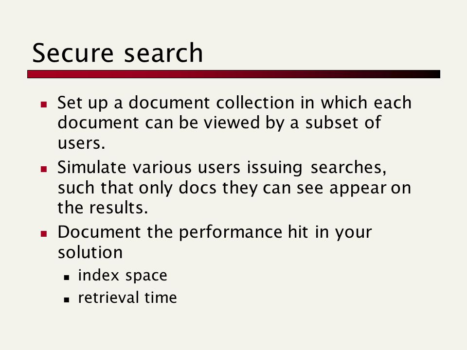 Secure search Set up a document collection in which each document can be viewed by a subset of users.