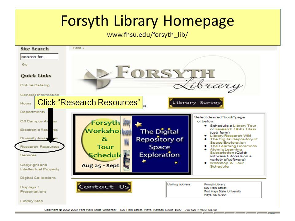 "Forsyth Library Homepage www.fhsu.edu/forsyth_lib/ Click ""Research Resources"""
