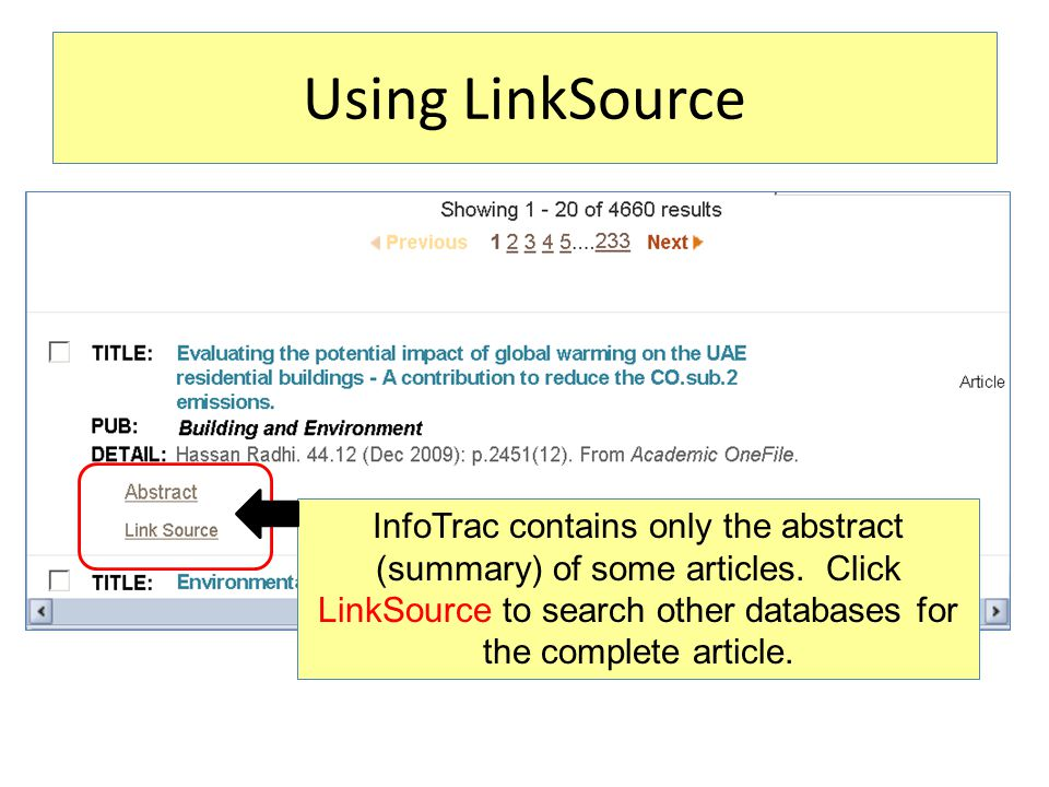 Using LinkSource InfoTrac contains only the abstract (summary) of some articles. Click LinkSource to search other databases for the complete article.