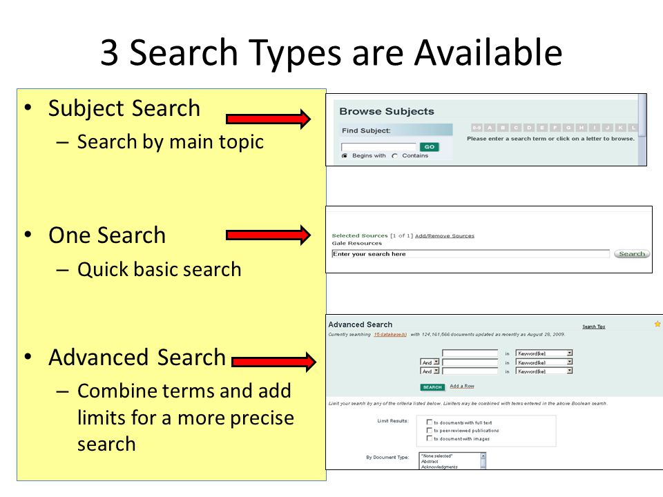 3 Search Types are Available Subject Search – Search by main topic One Search – Quick basic search Advanced Search – Combine terms and add limits for