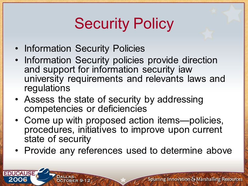 Security Policy Information Security Policies Information Security policies provide direction and support for information security iaw university requ