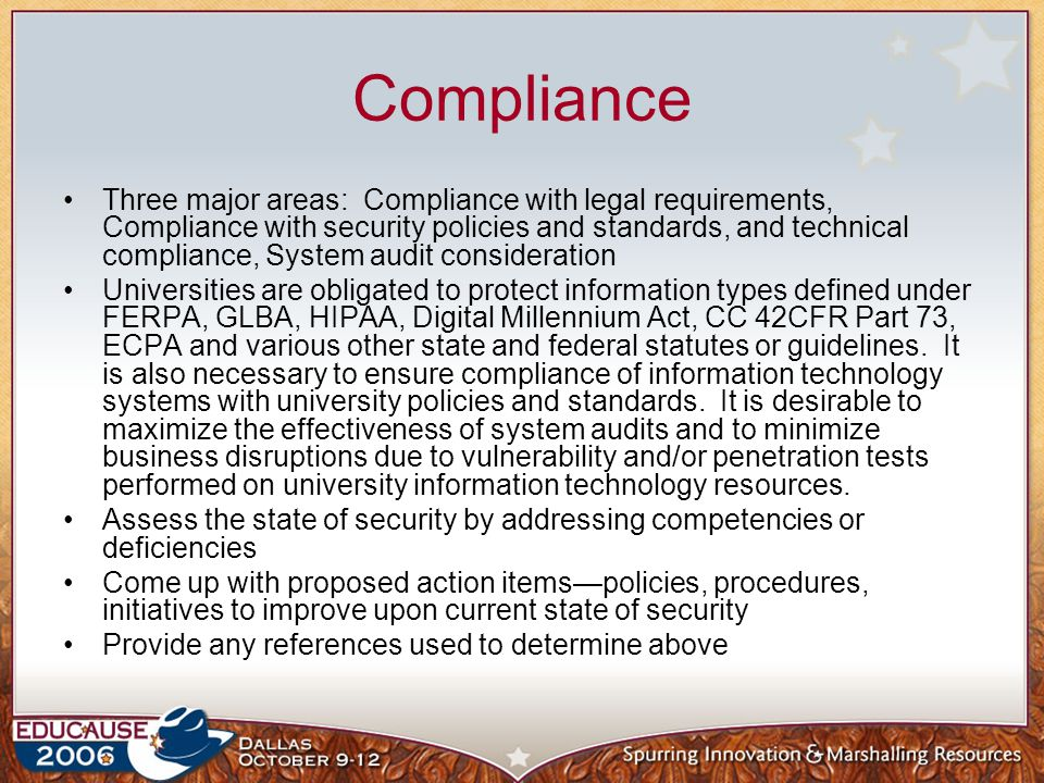Compliance Three major areas: Compliance with legal requirements, Compliance with security policies and standards, and technical compliance, System au