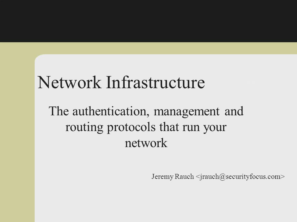 Topics u Overview u Basic protocol flaws u Network allocation flaws u Routing protocol flaws u Authentication flaws u Network Management and other fun flaws u Application of attacks