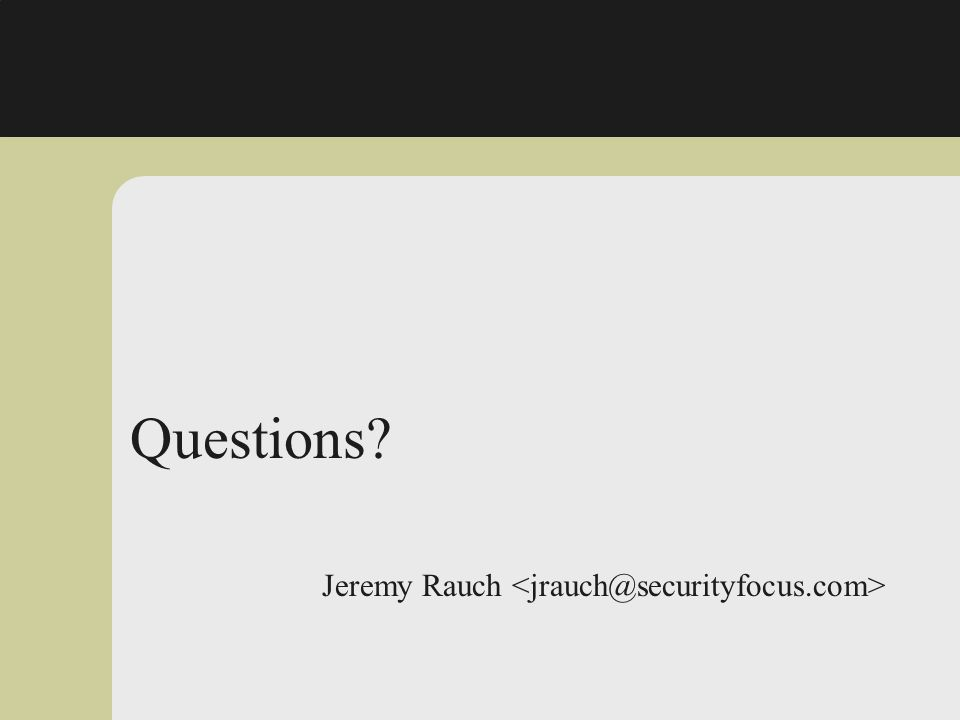 Questions? Jeremy Rauch