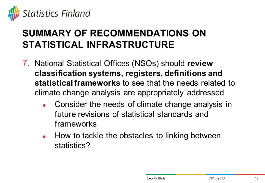 SUMMARY OF RECOMMENDATIONS ON STATISTICAL INFRASTRUCTURE 7. National Statistical Offices (NSOs) should review classification systems, registers, defin