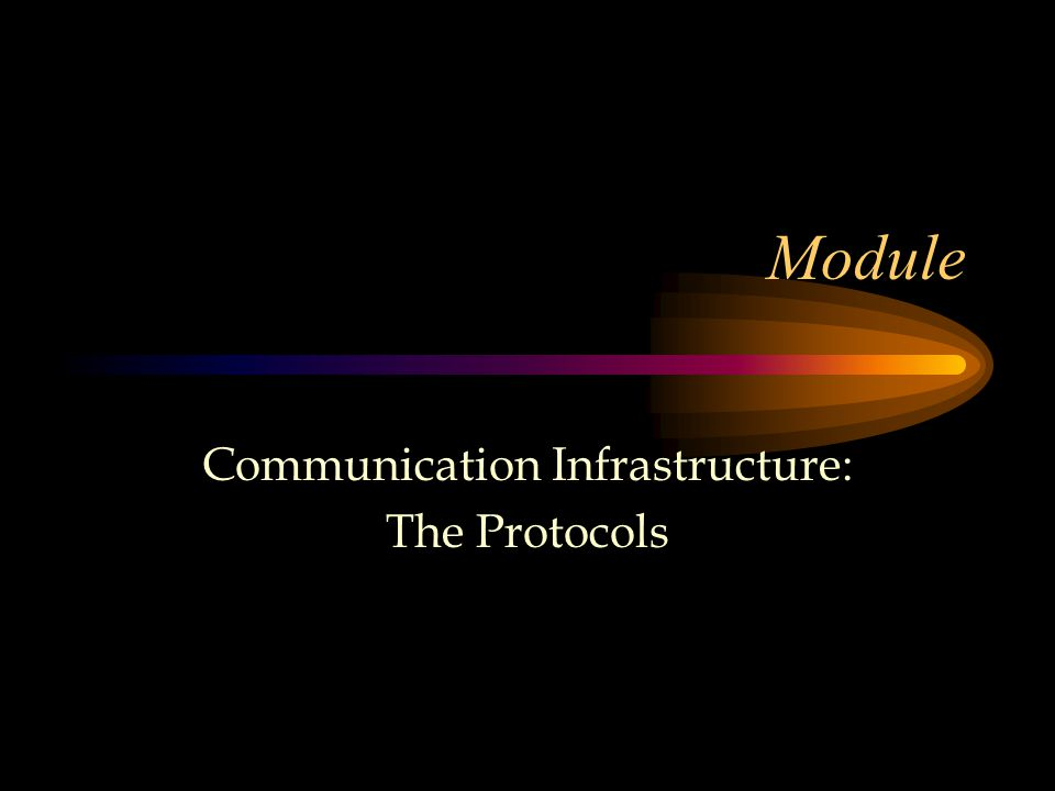 Module Communication Infrastructure: The Protocols