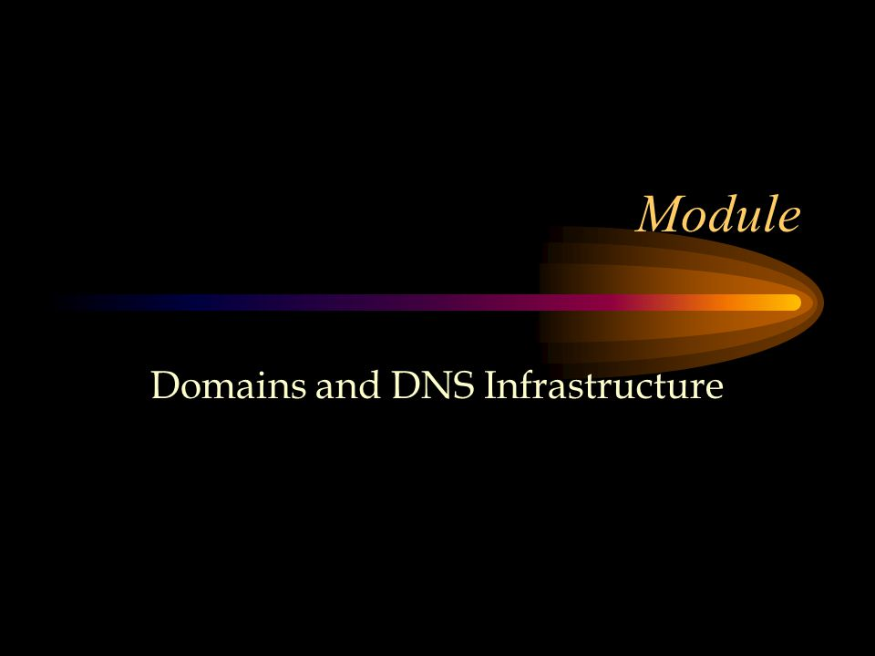 Module Domains and DNS Infrastructure