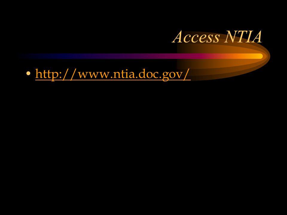 Access NTIA http://www.ntia.doc.gov/