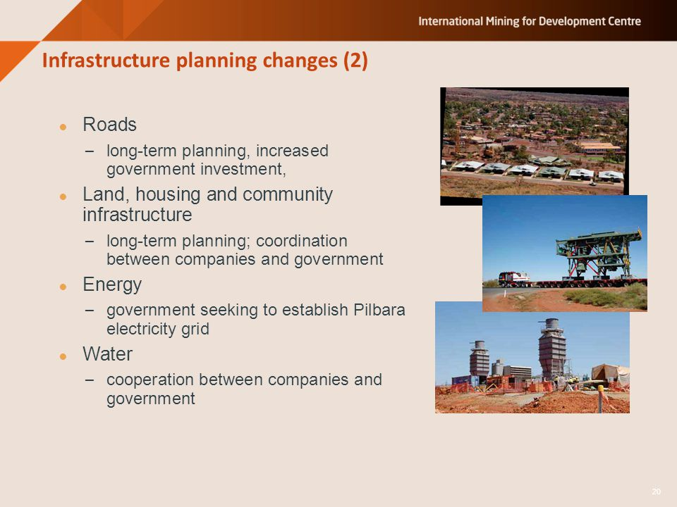 Infrastructure planning changes (2) ● Roads – long-term planning, increased government investment, ● Land, housing and community infrastructure – long-term planning; coordination between companies and government ● Energy – government seeking to establish Pilbara electricity grid ● Water – cooperation between companies and government 20