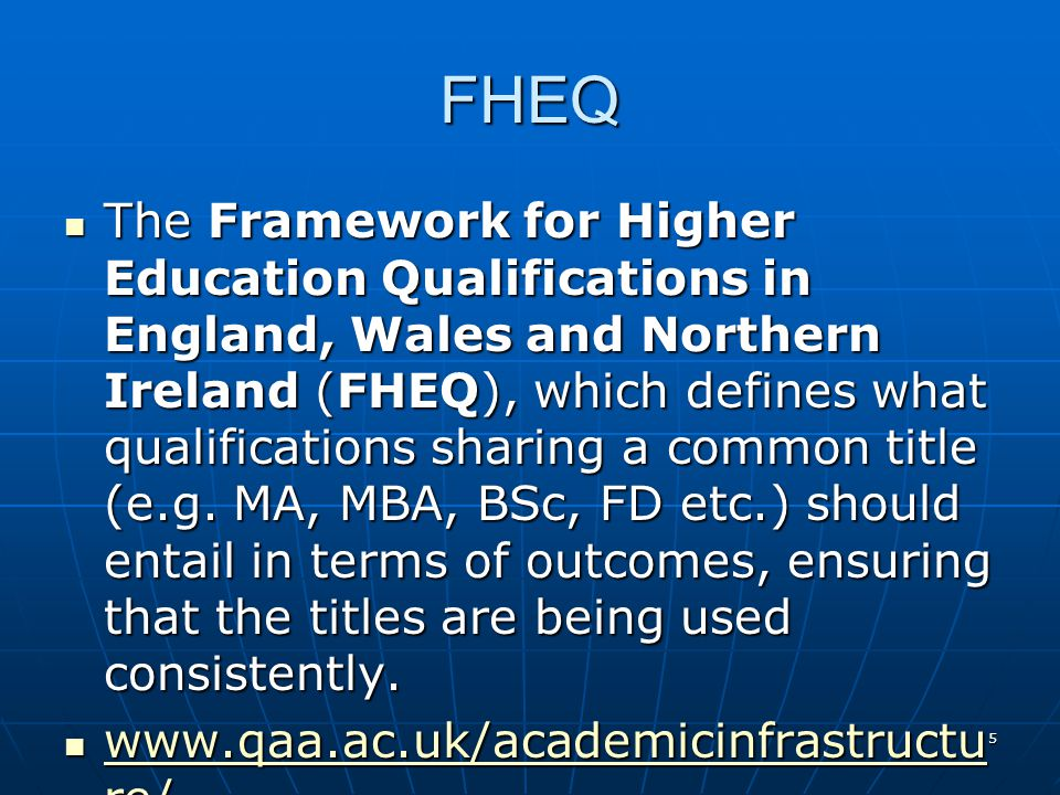 6 FHEQ LEVELS LEVELQUALIFICATIONS 8 Doctoral degrees, PhD/DPhil/EdD/DBA/DClinPsy 7 Masters degrees; integrated Masters degrees (MEng/MChem/MPhys/MPharm); Postgraduate Certificates and Diplomas; Postgraduate Certificate in Education, 6 Bachelor degrees with Hons; Ordinary degrees (Bachelors) Professional Graduate Certificate in Education; Graduate diplomas and Graduate certificates 5 Foundation Degrees, Diplomas of Higher Education, Higher National Diploma 4 Higher National Certificates, Certificates of Higher Education