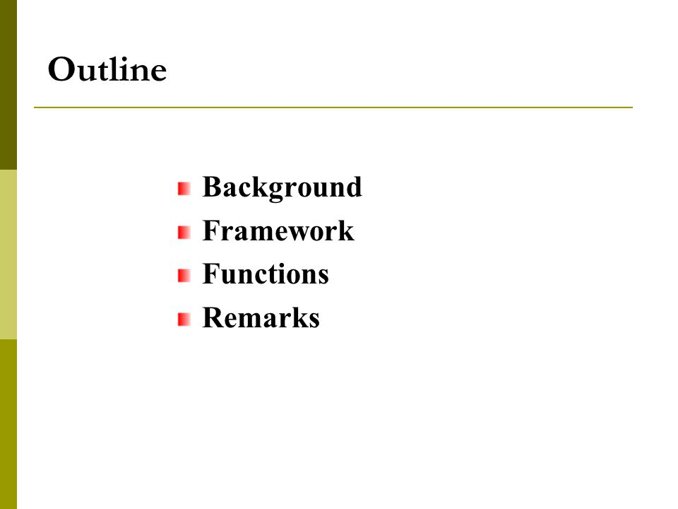Outline Background Framework Functions Remarks