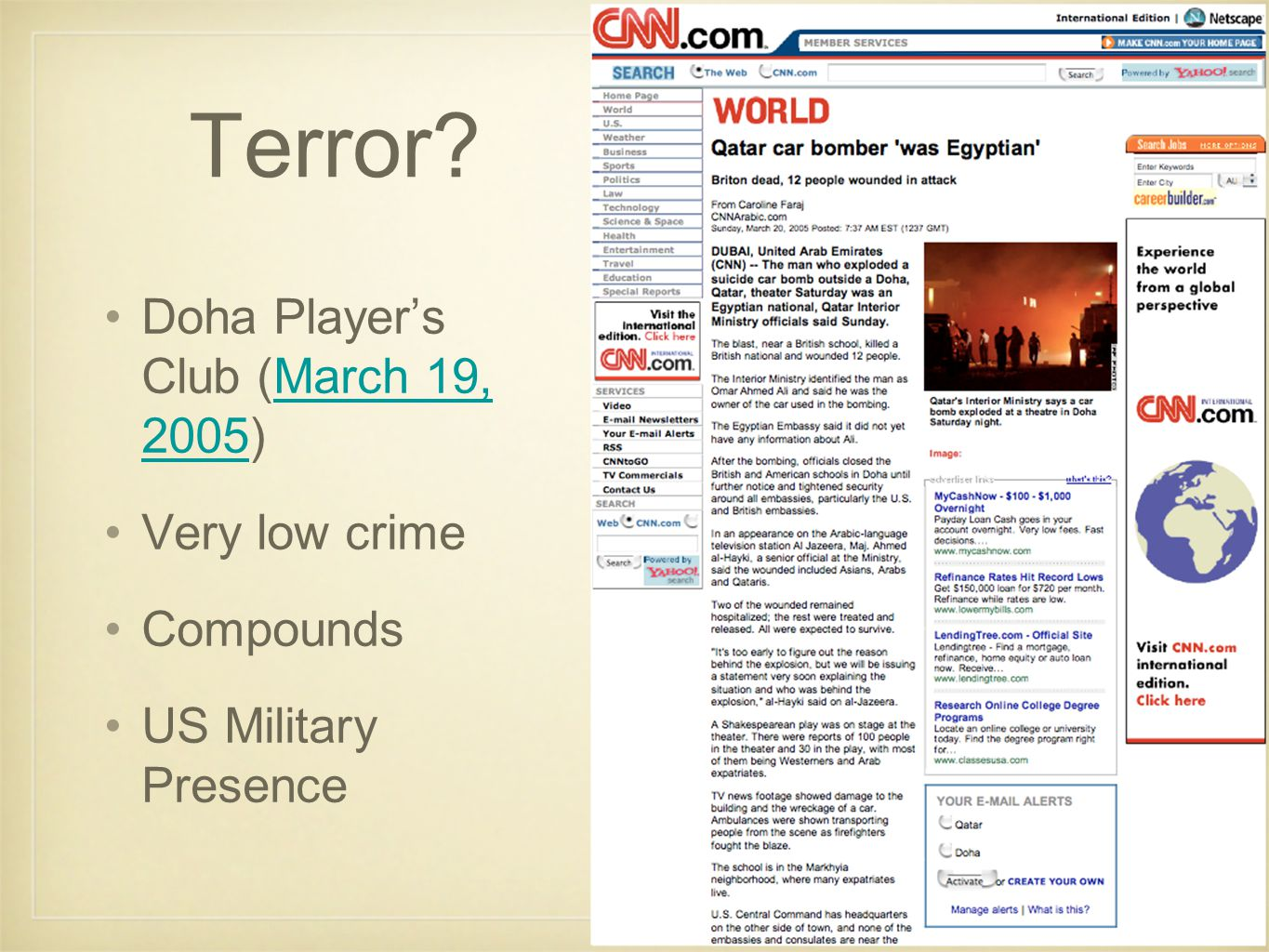 Virginia Commonwealth University in Qatar Terror? Doha Player's Club (March 19, 2005)March 19, 2005 Very low crime Compounds US Military Presence