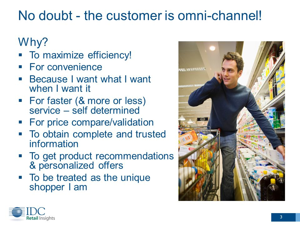 No doubt - the customer is omni-channel. Why.  To maximize efficiency.