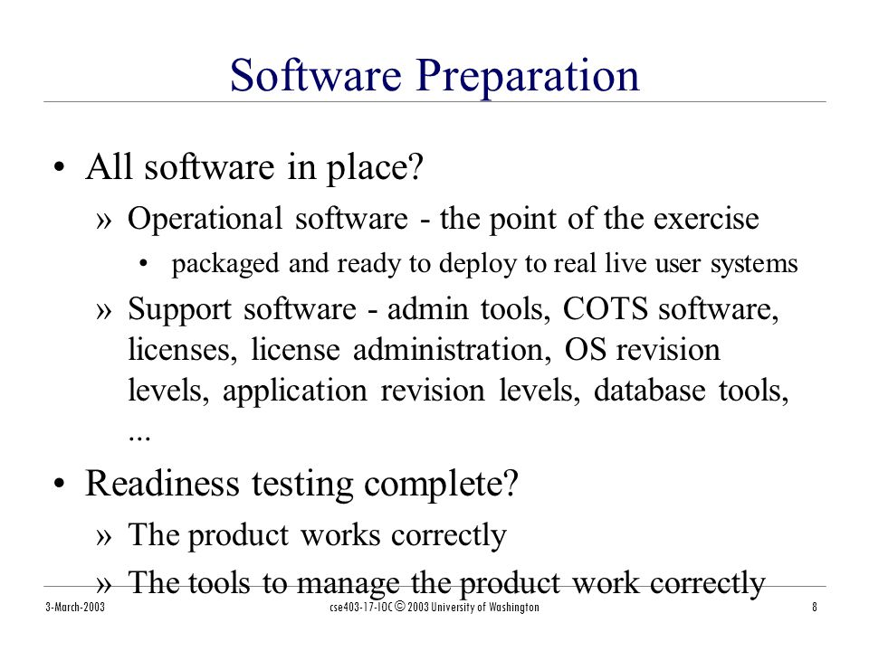 3-March-2003cse IOC © 2003 University of Washington8 Software Preparation All software in place.