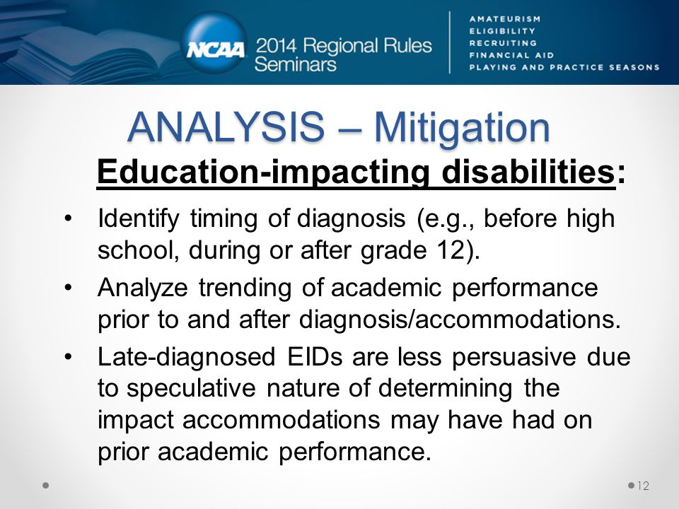 ANALYSIS – Mitigation Identify timing of diagnosis (e.g., before high school, during or after grade 12).