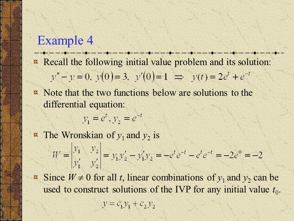 Example 4 Recall the following initial value problem and its solution: Note that the two functions below are solutions to the differential equation: T