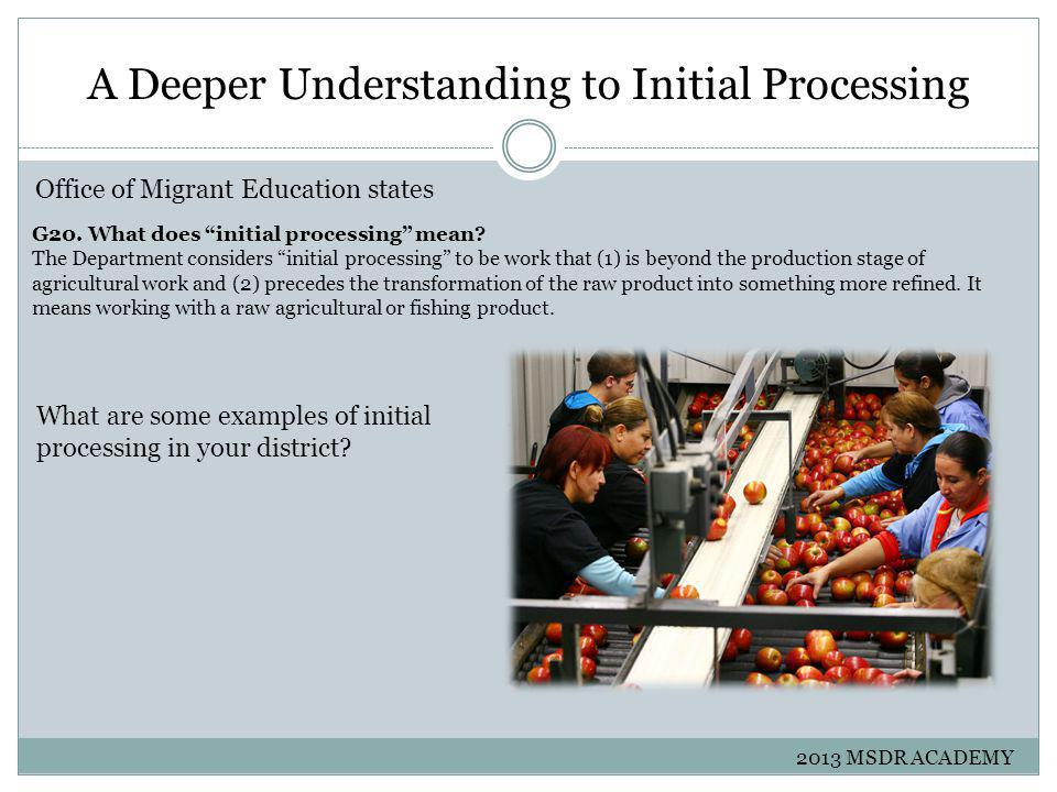 A Deeper Understanding to Initial Processing G20. What does initial processing mean.