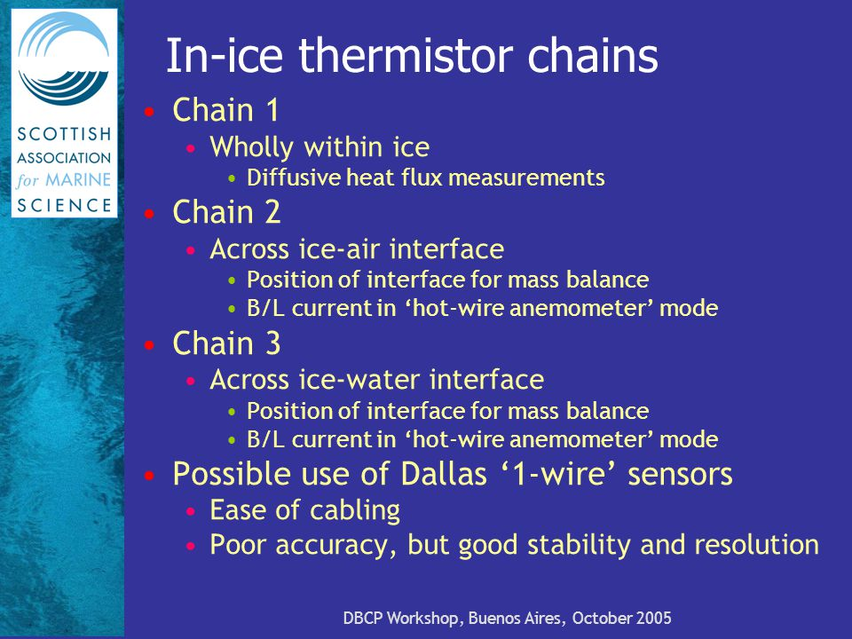 DBCP Workshop, Buenos Aires, October 2005 In-ice thermistor chains