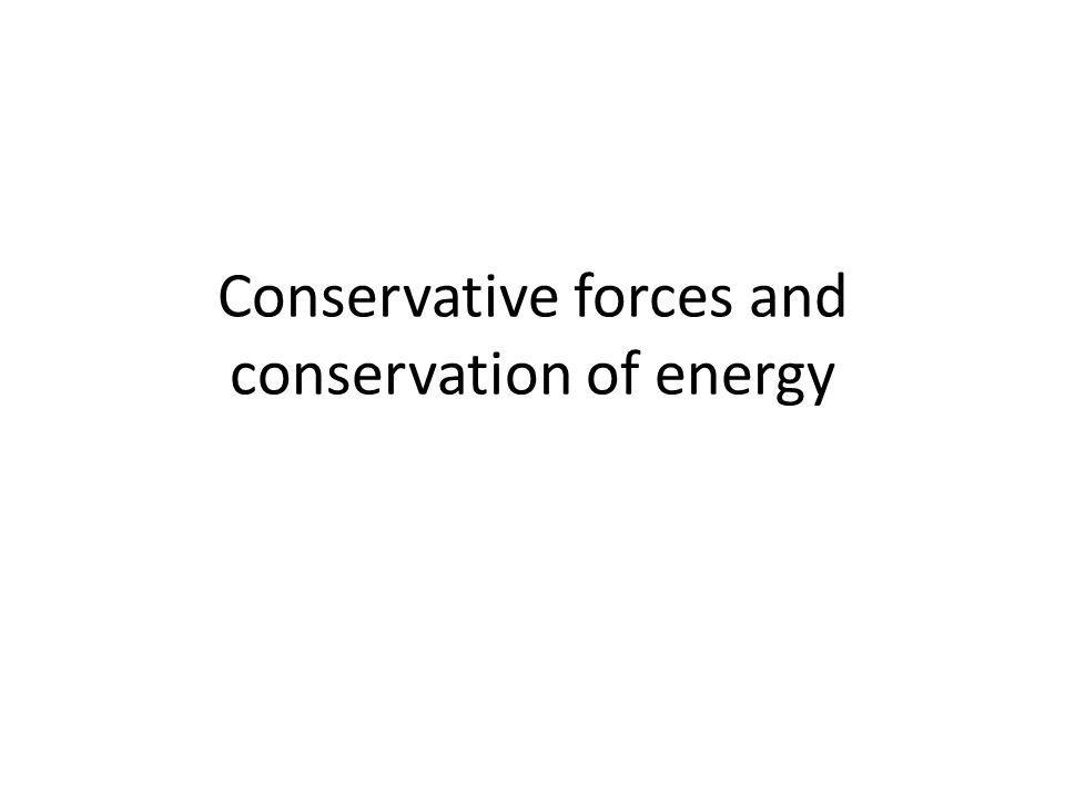 Conservative forces and conservation of energy