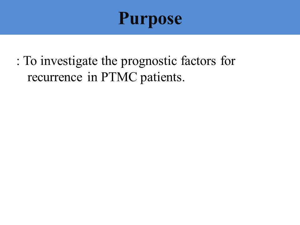 Purpose : To investigate the prognostic factors for recurrence in PTMC patients.