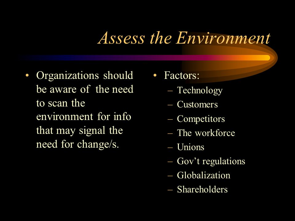 Reasons for Organizational Change Reasons for organizational change: –New innovations –Adjusting to changing environment and keeping up with competito