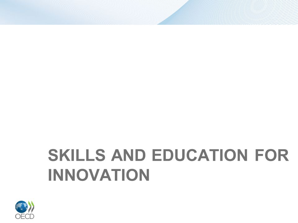 SKILLS AND EDUCATION FOR INNOVATION