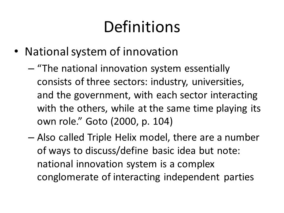 Further key areas of innovation policy: Government-business targeted funding – can be of specific research areas, technology development and small business Standard setting - government is involved in setting various standards for measurement, performance, safety, testing and interoperability Procurement policies - as a large purchaser of goods and services, the government can influence business activity (e.g.
