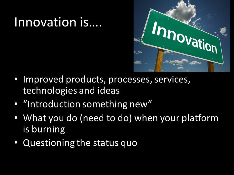 Innovation is….