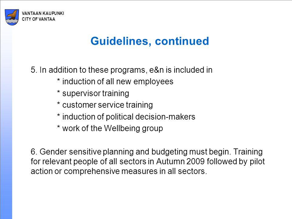 VANTAAN KAUPUNKI CITY OF VANTAA Guidelines, continued 5.