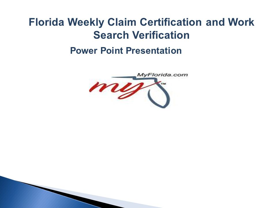 Florida Weekly Claim Certification and Work Search Verification Power Point Presentation