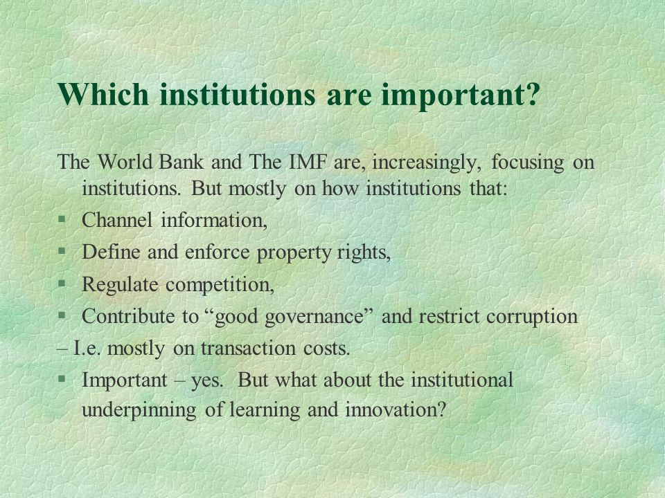 Which institutions are important.