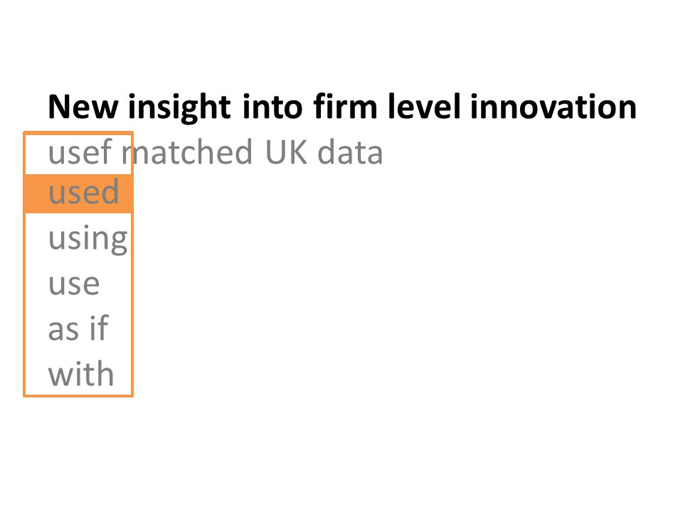 New insight into firm level innovation usef matched UK data used using use as if with