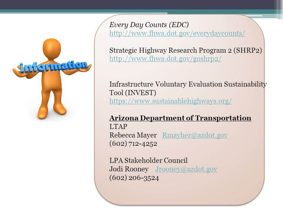 Every Day Counts (EDC) http://www.fhwa.dot.gov/everydaycounts/ Strategic Highway Research Program 2 (SHRP2) http://www.fhwa.dot.gov/goshrp2/ Infrastru