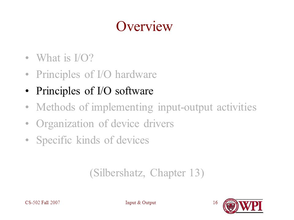 Input & OutputCS-502 Fall 200716 Overview What is I/O.