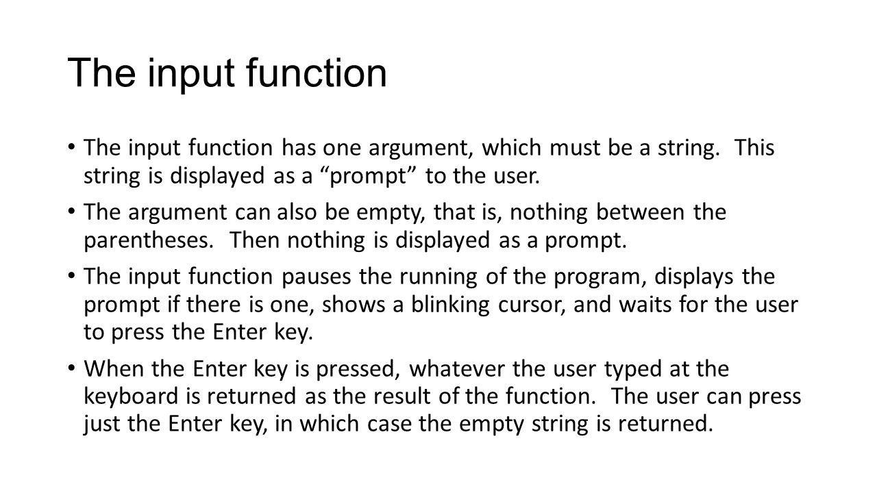 The input function The input function has one argument, which must be a string.