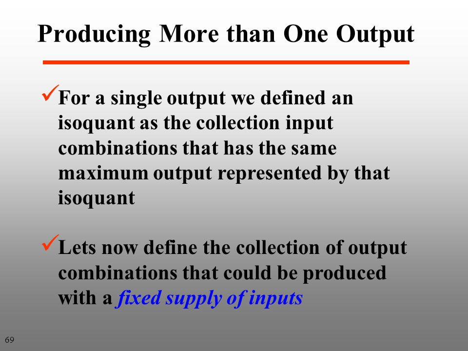 For a single output we defined an isoquant as the collection input combinations that has the same maximum output represented by that isoquant Lets now