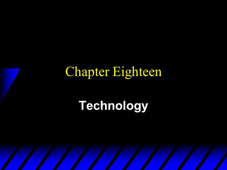 Chapter Eighteen Technology