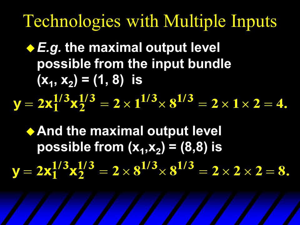 Technologies with Multiple Inputs  E.g.