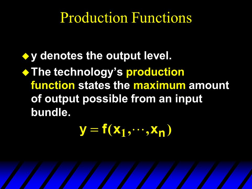 Production Functions  y denotes the output level.