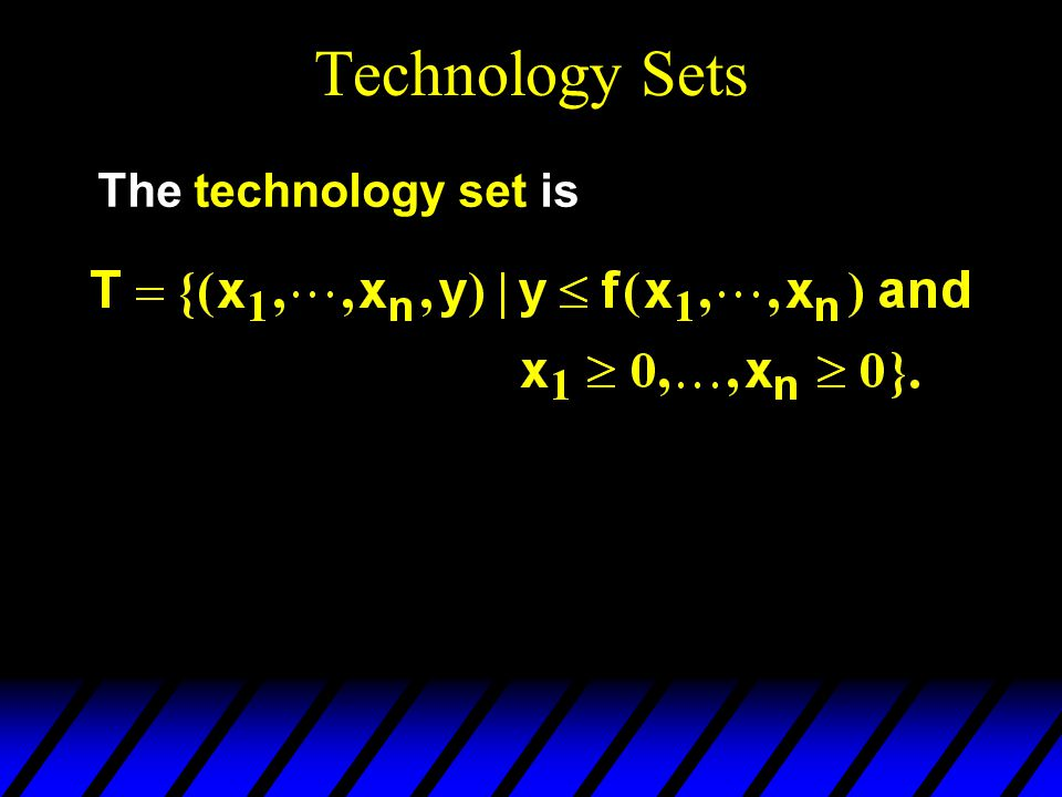 Technology Sets The technology set is