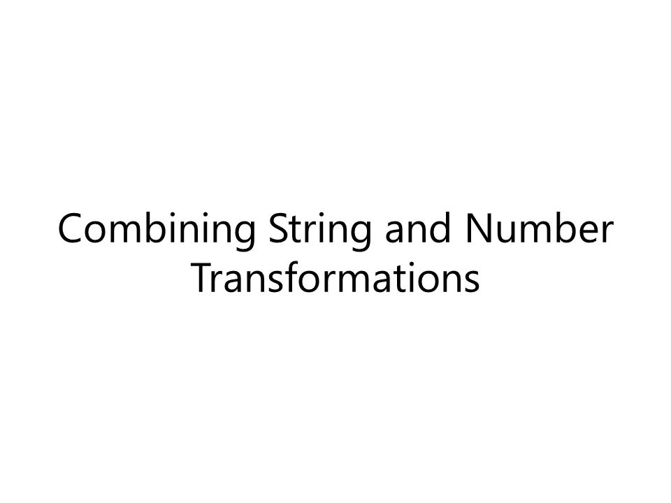 Combining String and Number Transformations