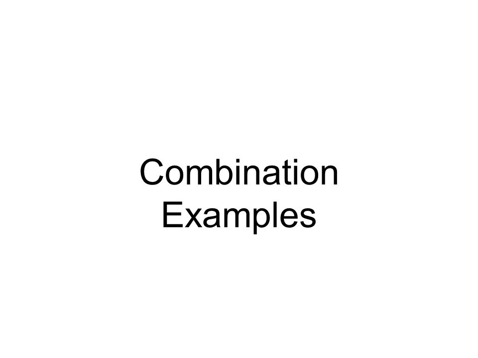 Combination Examples