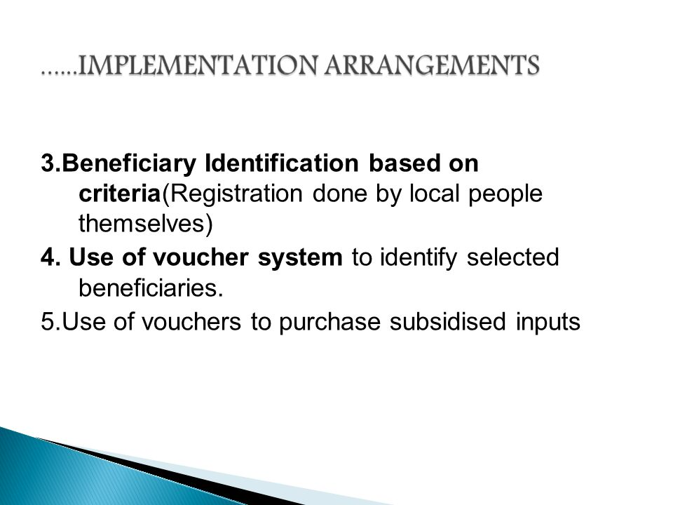 3.Beneficiary Identification based on criteria(Registration done by local people themselves) 4.